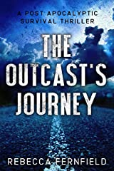 The Outcast's Journey: A Post Apocalyptic Thriller (A World Torn Down Book 3) Kindle Edition