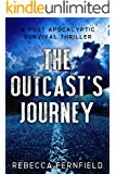 The Outcast's Journey: A Post Apocalyptic Thriller (A World Torn Down Book 3)