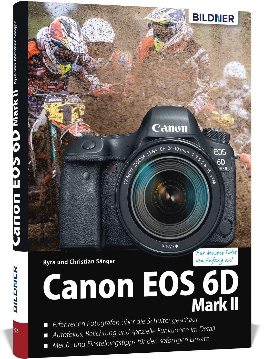 Canon Eos 6d Mark 2 Für Bessere Fotos Von Anfang An Das Umfangreiche Praxisbuch Sänger Kyra Sänger Christian Bücher