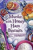 Murder with Honey Ham Biscuits (A Mahalia Watkins Mystery Book 4)