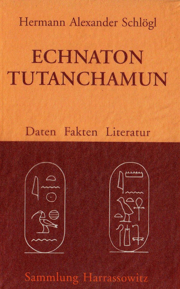 Echnaton - Tutanchamun: Daten, Fakten, Literatur