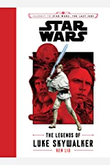 Journey to Star Wars The Last Jedi: The Legends of Luke Skywalker (Star Wars: Journey to Star Wars: The Last Jedi) Kindle Edition