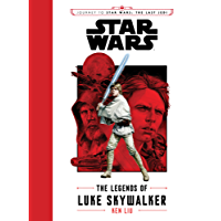 Journey to Star Wars The Last Jedi: The Legends of Luke Skywalker (Star Wars: Journey to Star Wars: The Last Jedi)