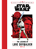 Journey to Star Wars The Last Jedi: The Legends of Luke Skywalker (Star Wars: Journey to Star Wars: The Last Jedi)