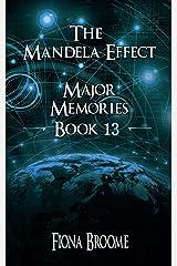 The Mandela Effect - Major Memories, Book 13 Kindle Edition