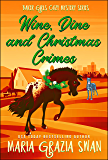 Wine, Dine and Christmas Crimes (Baker Girls Cozy Mystery Book 3)