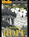 The Dogwood Plantation, Part Two: Hope