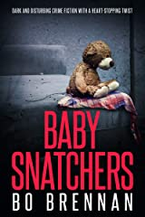 Baby Snatchers: Dark and disturbing crime fiction with a totally heart-stopping twist (Detectives Kane and Colt Series Book 2) Kindle Edition
