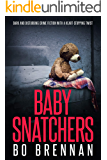 Baby Snatchers: Dark and disturbing crime fiction with a totally heartstopping twist (Detectives Kane and Colt Crime Thriller Series Book 2)