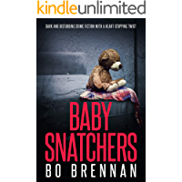 Baby Snatchers: Dark and disturbing crime fiction with a totally heart-stopping twist (Detectives Kane and Colt Crime Thriller Series Book 2)