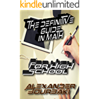 The definitive guide in Math for High School (English Edition)
