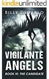 Vigilante Angels Book III: The Candidate