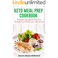 Keto Meal Prep Cookbook: Beginners Ketogenic Diet For Weight Loss With Low-Carb Food. 21 Day Diet With Clean Eating Recipes