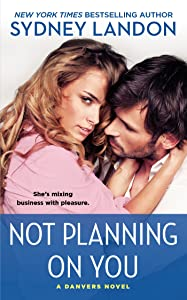 Not Planning On You: A Danvers Novel (Danvers series Book 2)