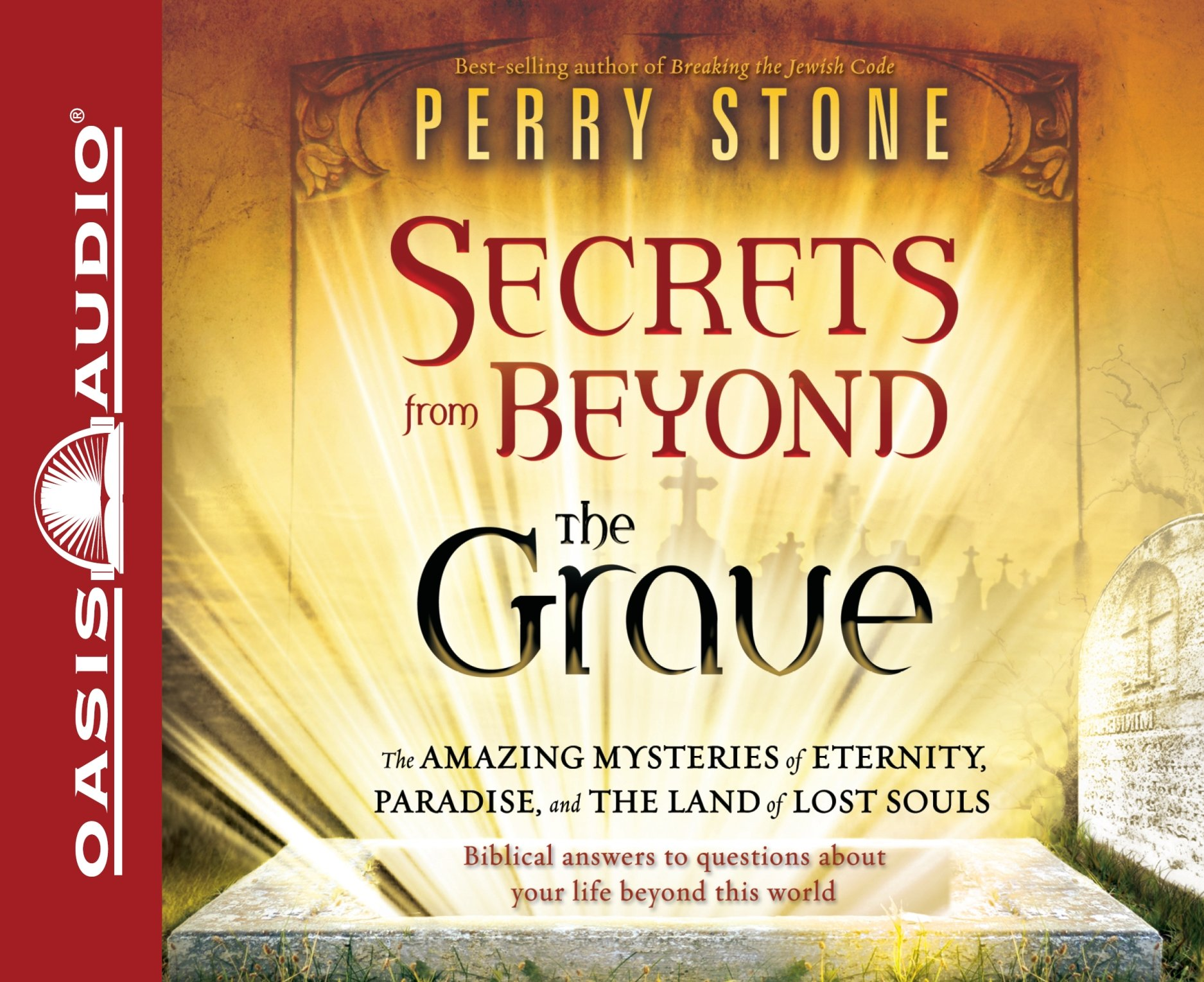 The Secrets of Life and Death:Answers For Your Journey Through This Life and Beyond