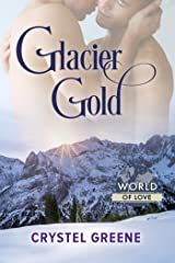 Glacier Gold (World of Love Book 22) Kindle Edition