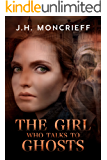 The Girl Who Talks to Ghosts (GhostWriters Book 2)