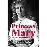 Princess Mary: The First Modern Princess
