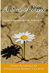 A Seed of Hope---God's Promises of Fertility Kindle Edition