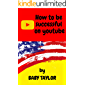 How to be successful on youtube