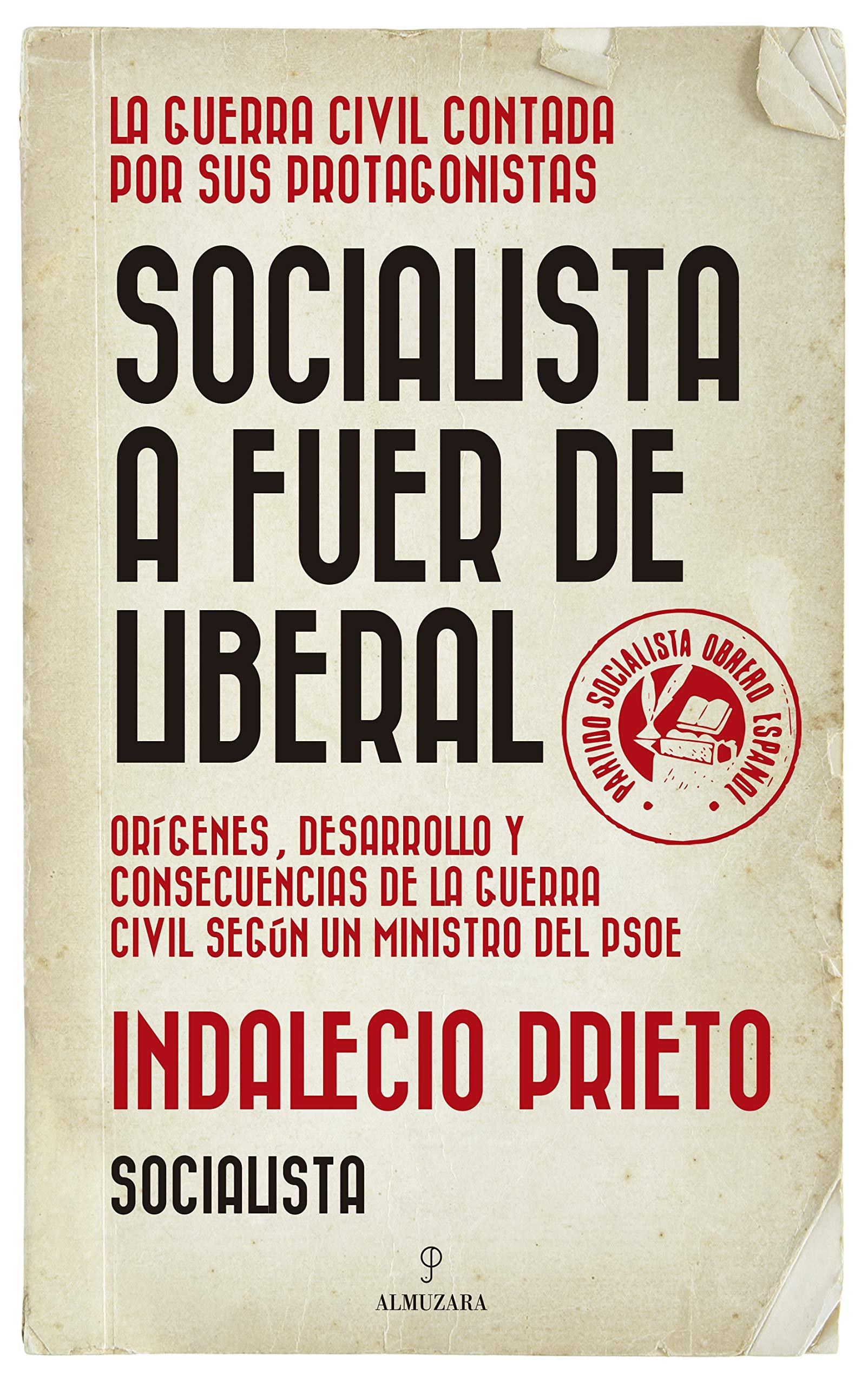 Socialista a fuer de liberal: Orígenes, desarrollo y consecuencias ...