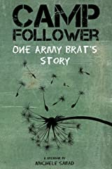 Camp Follower: One Army Brat's Story Paperback