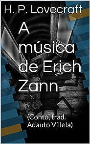 A música de Erich Zann: (Conto, trad. Adauto Villela)