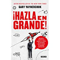¡hazla En Grande! / Crushing It!: How Great