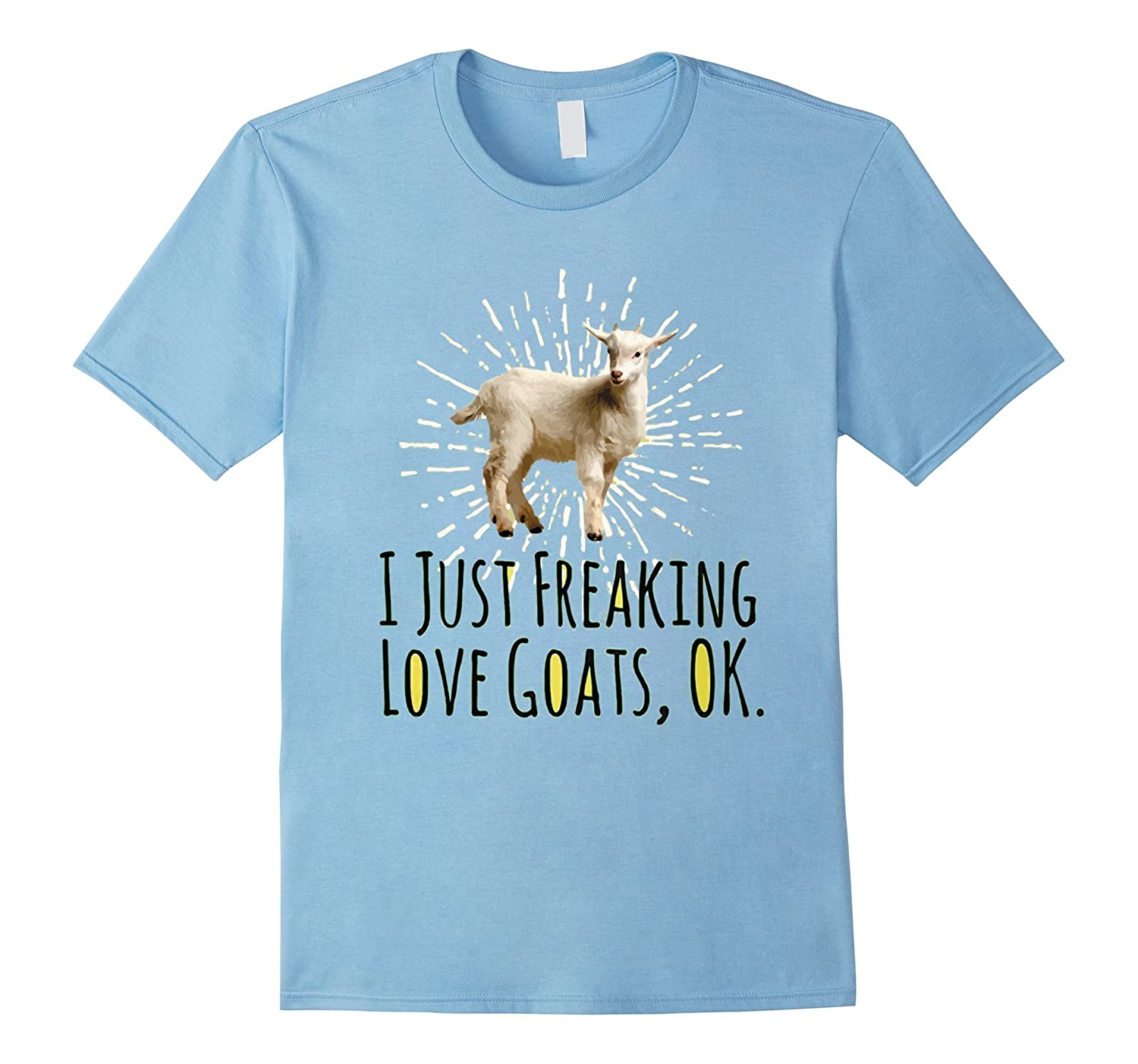 42b3b580b I Just Freaking Love Goats Ok Funny Goat Lovers T-Shirt Tee-RT ...