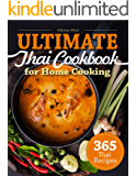 365 Thai Recipes: Ultimate Thai Cookbook for Home Cooking
