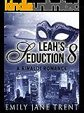 Leah's Seduction: 8 (Gianni and Leah - Leah's Seduction)