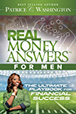 Real Money Answers for Men: The Ultimate Playbook for Financial Success