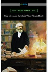 Wage Labour and Capital and Value, Price, and Profit Kindle Edition