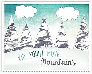 Kid, You'll Move Mountains Children's Wall Art Print 08x10 Inch Print, Nursery Decor, Kid?s Wall Art Print, Kid?s Room Decor, Gender Neutral Decor