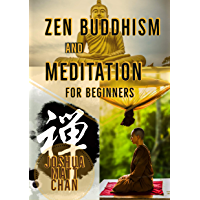Zen Buddhism and Meditation : Step by step theory,mindfulness and phylosophy for beginners: 3 in 1 Bundle (English Edition)