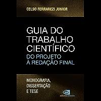 Guia do trabalho científico: do Projeto a Redação Final