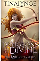 Dungeons of the Divine (Blue Phoenix Book 2) Kindle Edition
