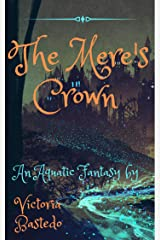 The Mere's Crown: Anthym Quest: Book Two Kindle Edition
