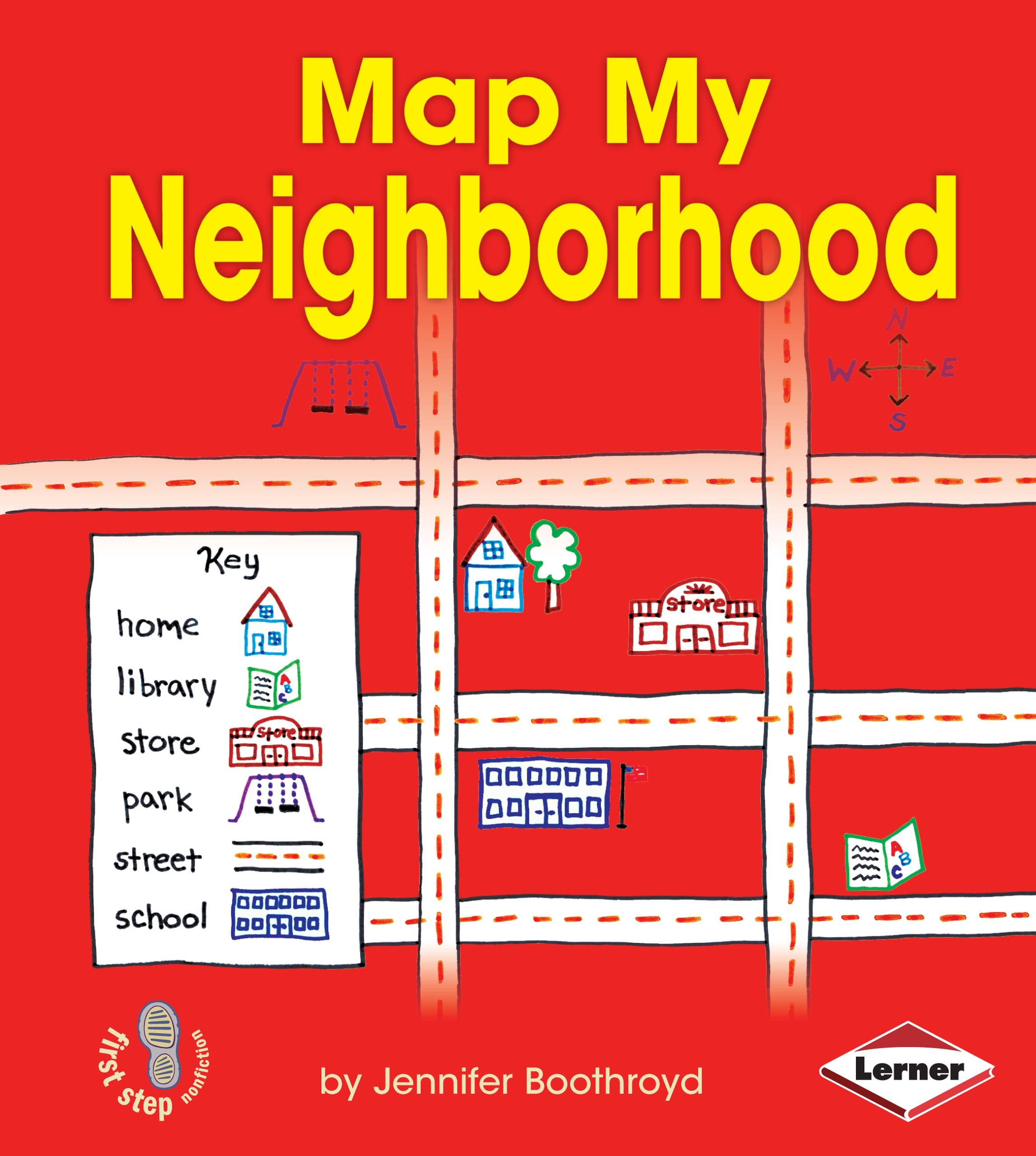 Map My Neighborhood (First Step Nonfiction ― Map It Out ...