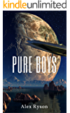 Pure Boys: A Gay Science Fiction Dystopian Romance (Pure Love Series Book 2)