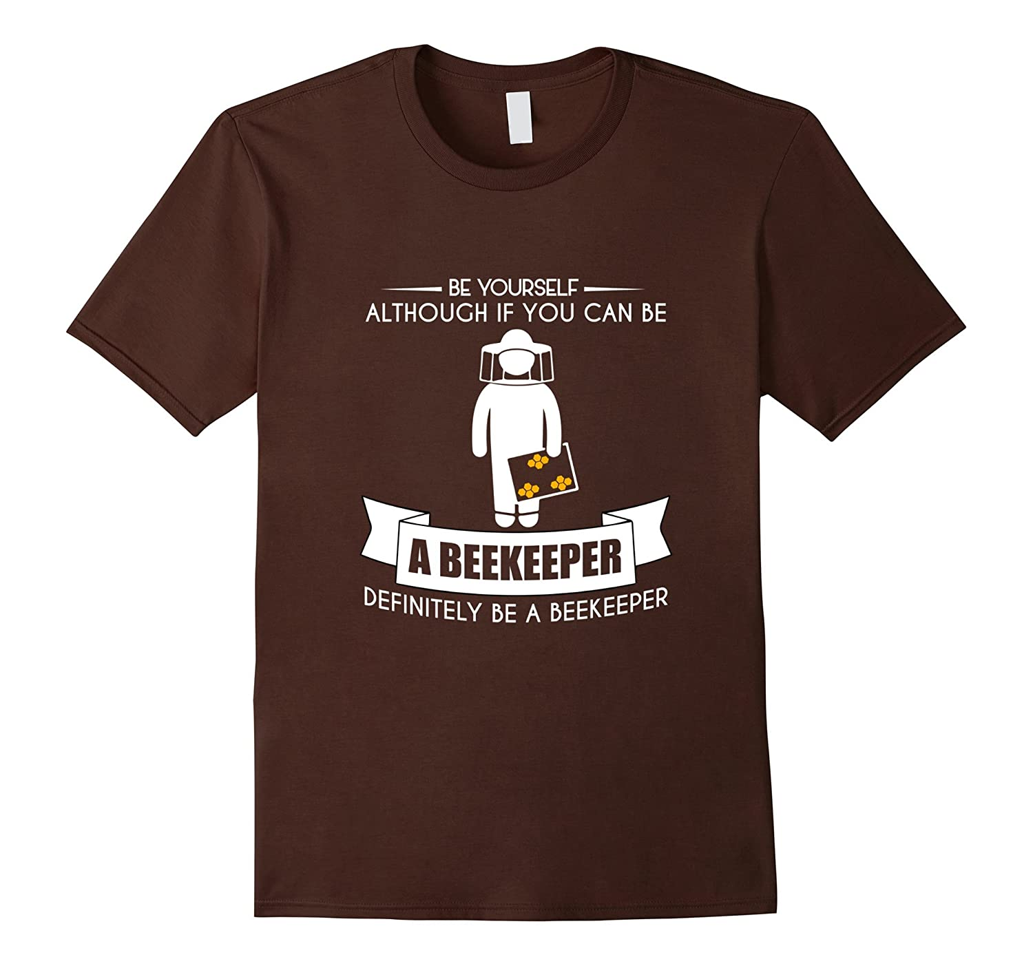 Funny Be Yourself Beekeeper T-shirt Bees Keeper Honey Gift