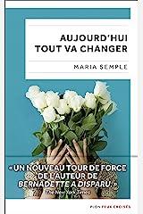 Aujourd'hui tout va changer (Feux croisés) (French Edition) Kindle Edition