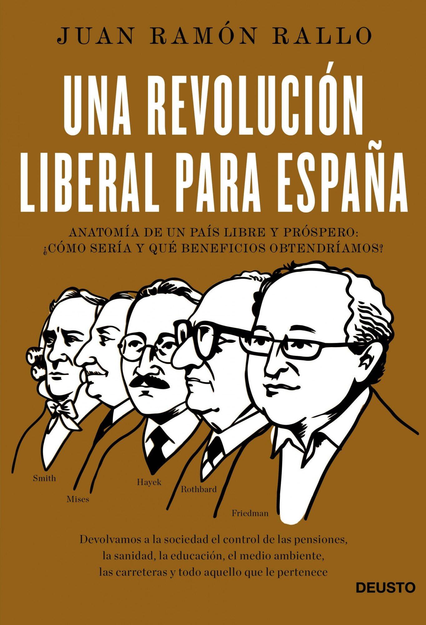 Una revolución liberal para España: Anatomía de un país libre y ...