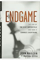 Endgame: The End of the Debt Supercycle and How It Changes Everything Hardcover
