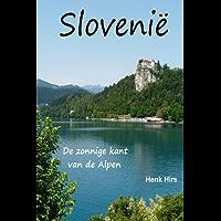 Slovenië, de zonnige kant van de Alpen