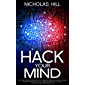 Hack Your Mind: Tap the Limitless Potential of Your Subconscious Mind, Harness Brain's Neuroplasticity, Learn to Bend Reality and Lead an Extra-ordinary Life