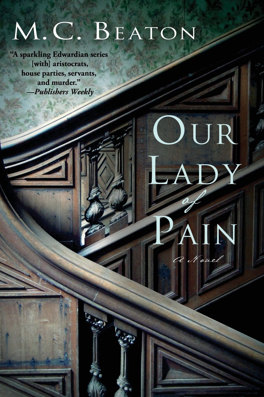 Our Lady of Pain: An Edwardian Murder Mystery (Edwardian Murder Mysteries) ebook