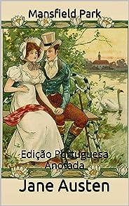 Mansfield Park - Edição Portuguesa - Anotada: Edição Portuguesa - Anotada