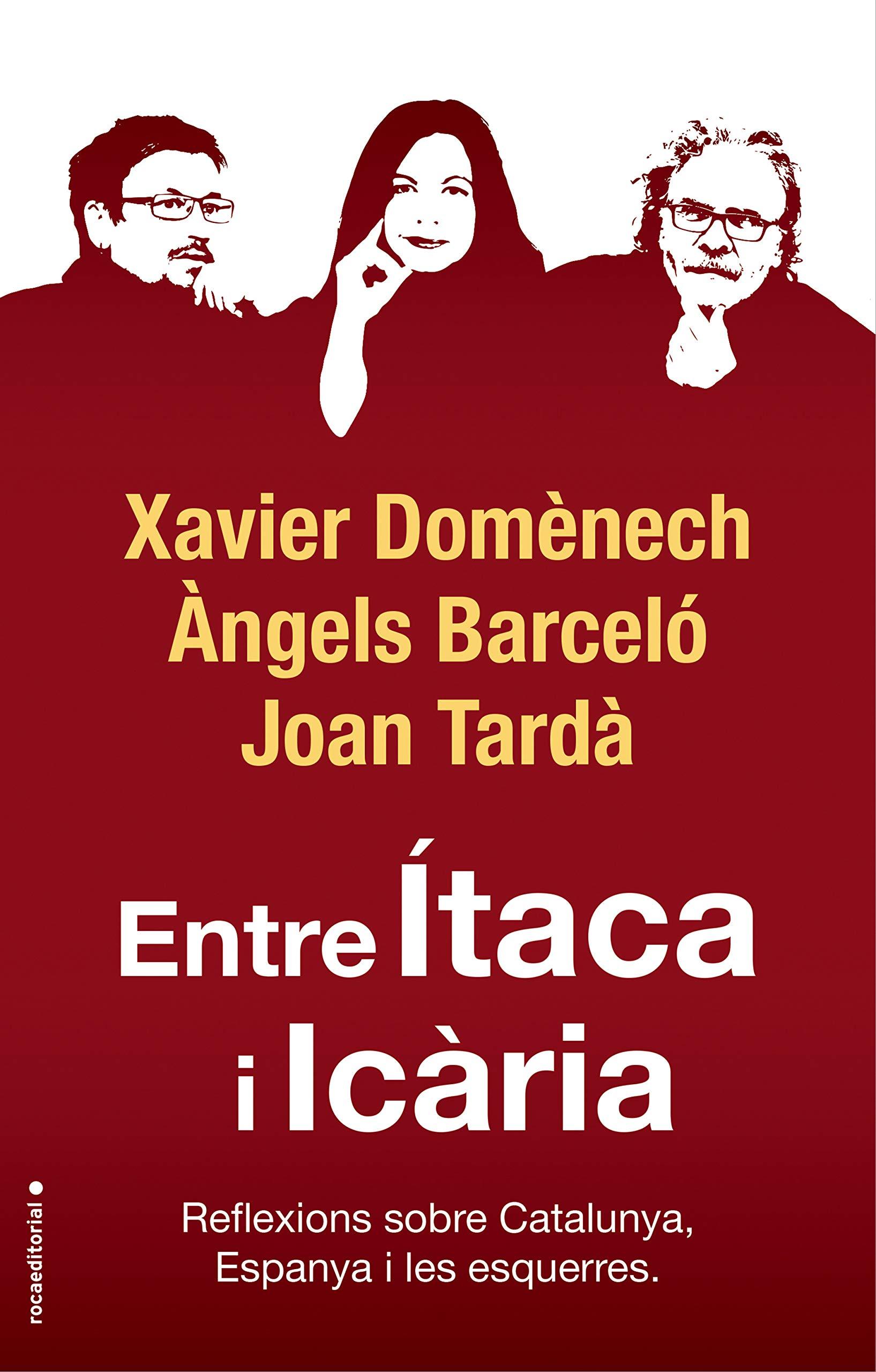 Entre Ítaca i Icària: Reflexions sobre Catalunya, Espanya i les esquerres (No Ficción) (Catalan Edition)