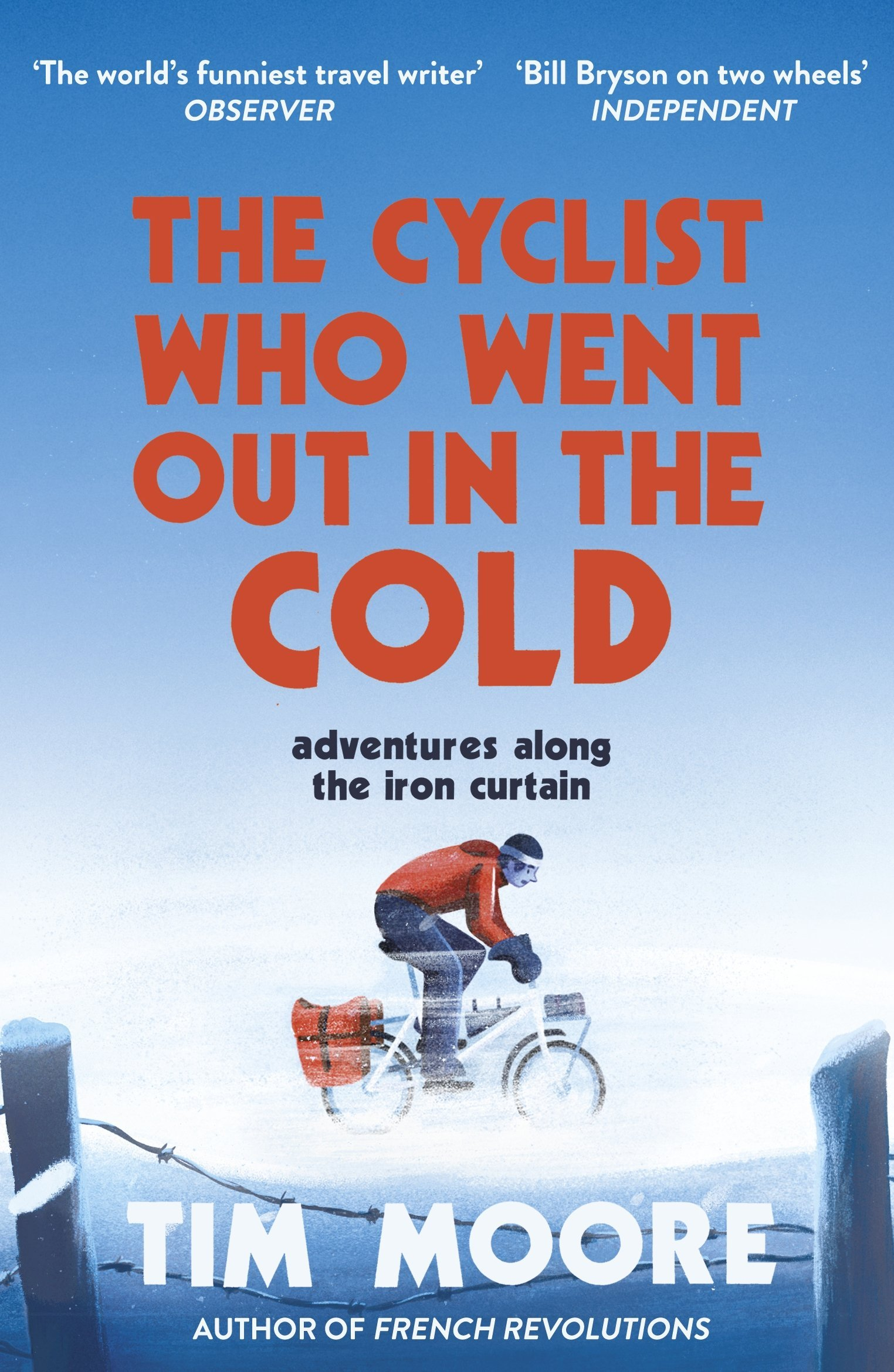 The Cyclist Who Went Out in the Cold: Adventures Along the Iron Curtain Trail pdf epub